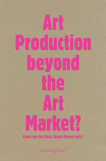 Art Production beyond the Art Market?